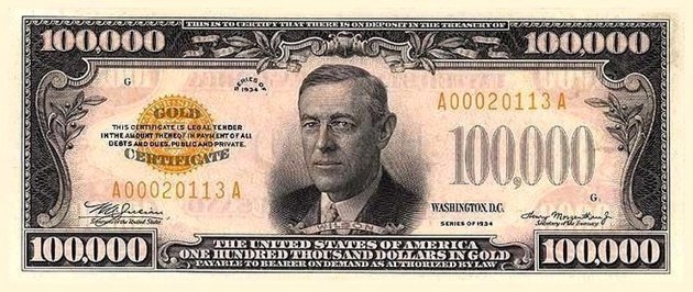 The $100,000 Dollar Bill Payable And Backed By Gold Printed By The United States Government. The $100,000 Dollar Bill Is The Highest Legal Dollar Bill Ever Printed By The United States Treasury Featuring President Woodrow Wilson. The $100,000 Dollar Bill Was Issued In The Year 1934.